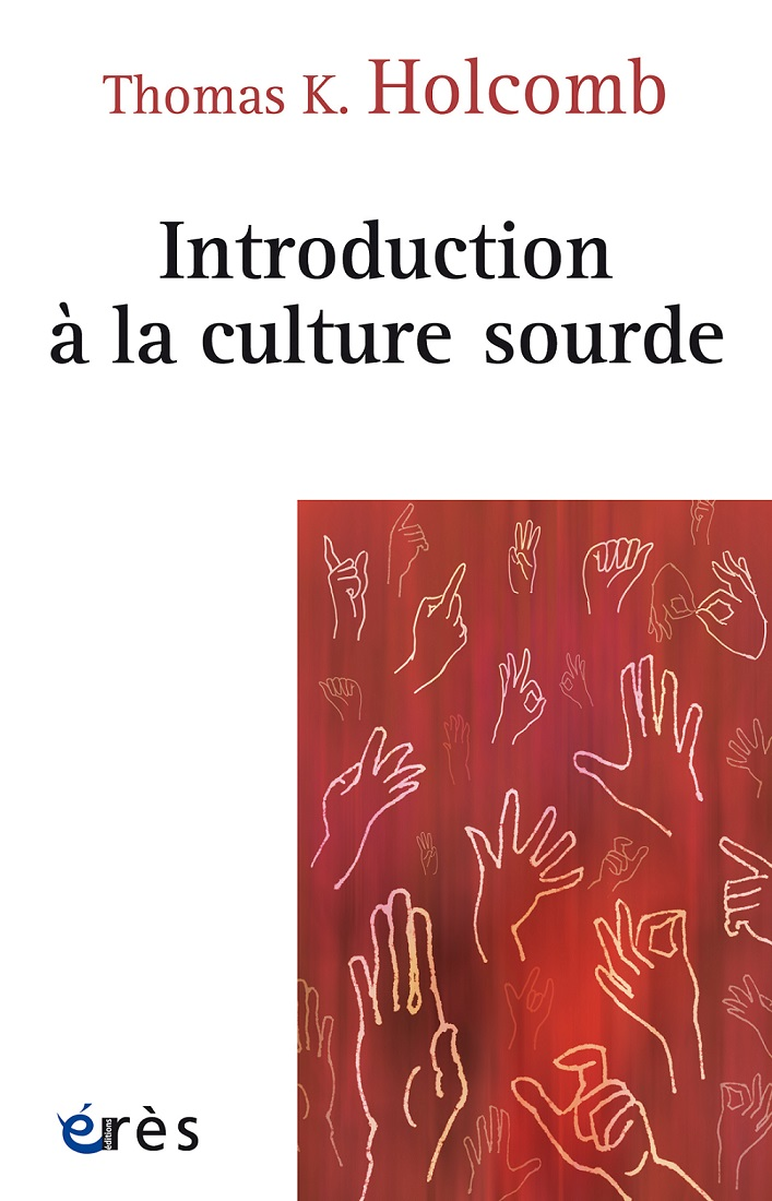 Couverture du livre Introduction a la culture sourde de Thomas K. Holcomb publie au edition eres