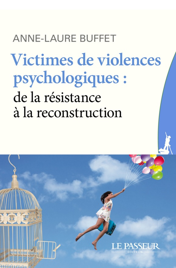 Couverture du Livre d Anne-Laure BUFFET Victimes de violences psychologiques de la resistance a la reconstruction